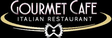 Gourmet Cafe Italian Restaurant